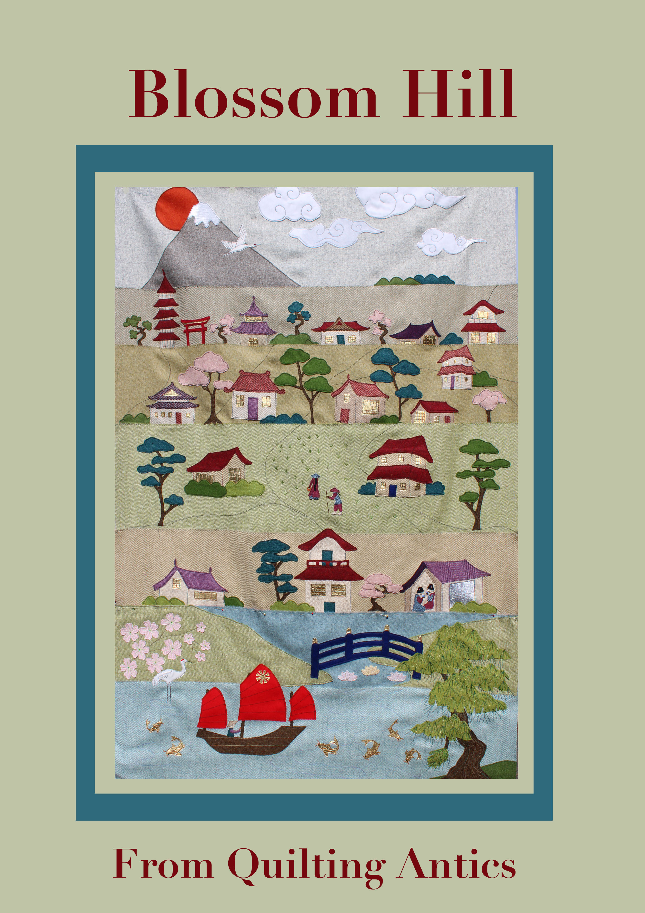 Blossom Hill, Pattern Book, Row by Row Japanese Themed Quilt, includes other projects too.